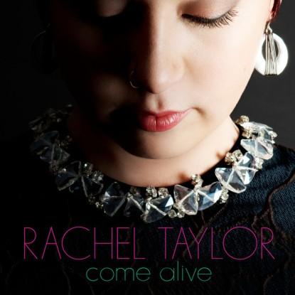 Rachel-Taylor-Come-Alive-Single